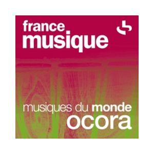Fiche de la radio France Musique – Musiques du monde, Ocora