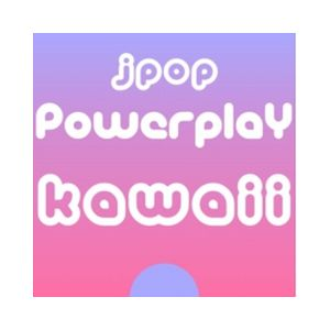Fiche de la radio J-Pop Powerplay Kawaii