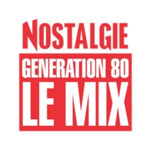 Fiche de la radio Nostalgie – Génération 80 Le mix
